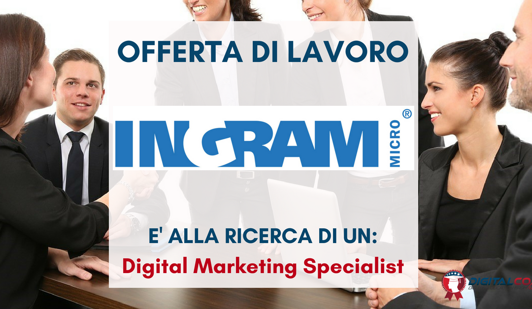 Digital Marketing Specialist – Milano – Ingram Micro