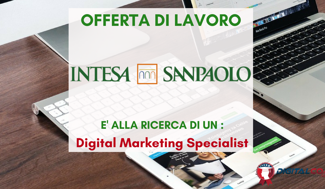 Digital Marketing Specialist – Milano – Intesa Sanpaolo