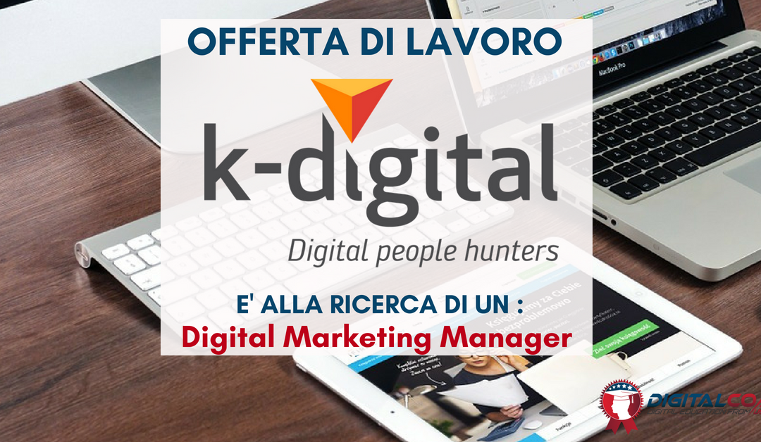 Digital Marketing Manager – Milano – K-digital