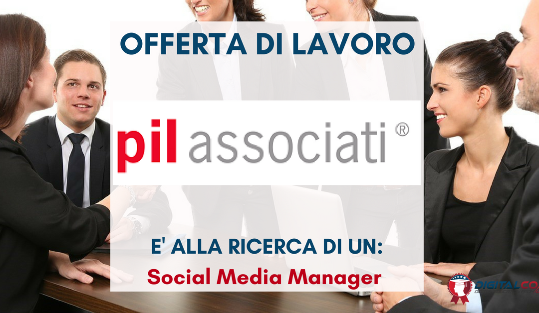 Social Media Manager – Milano – Pil Associati