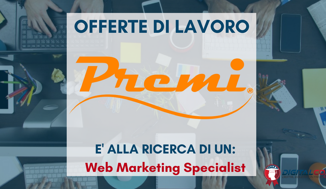 Web Marketing Specialist – Milano – Premi