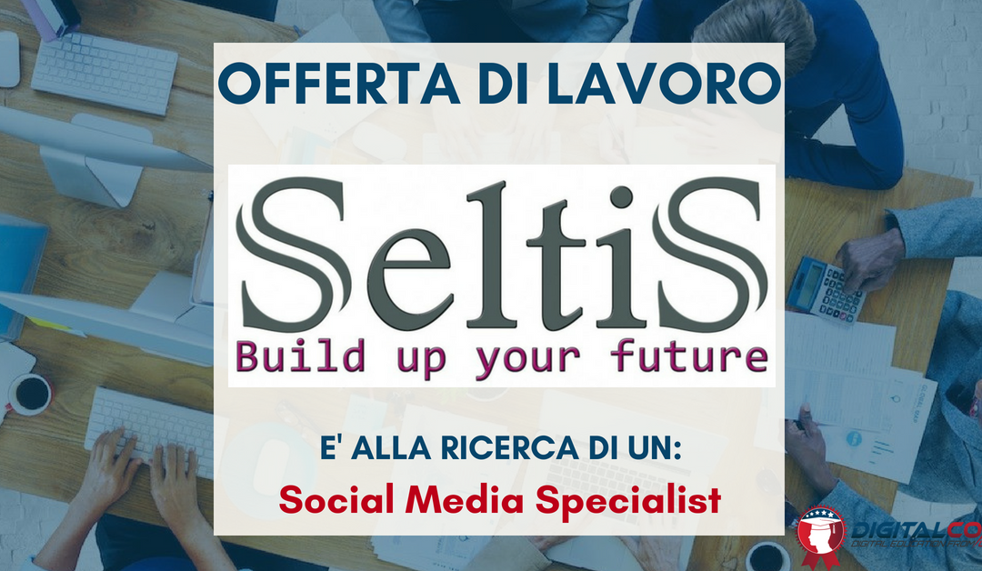 Digital Marketing Specialist – Milano – Seltis