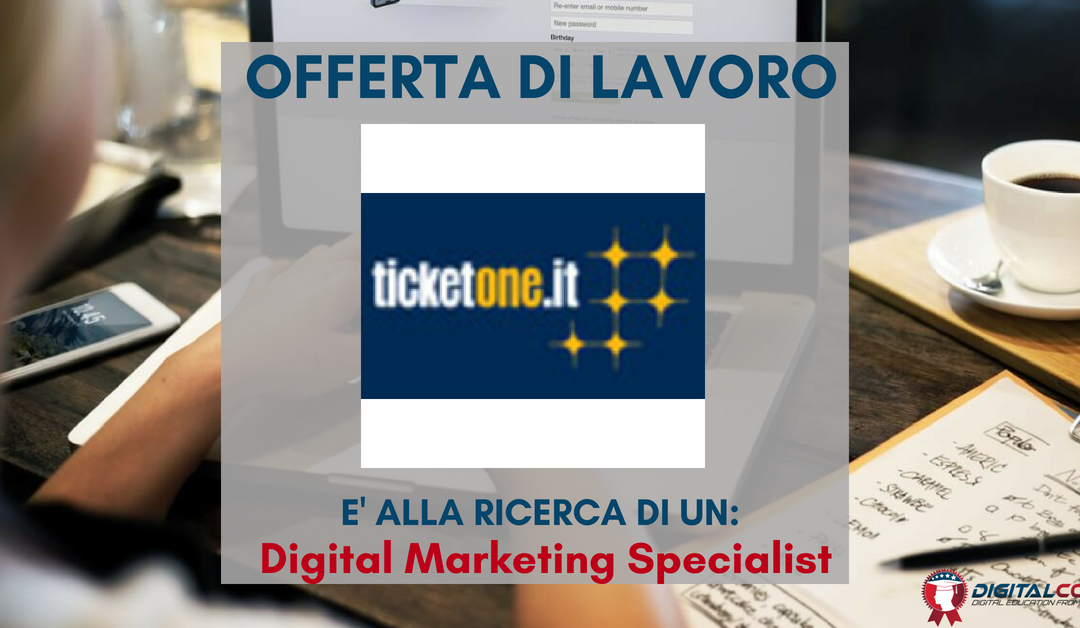 Digital Marketing Specialist – Milano – TicketOne