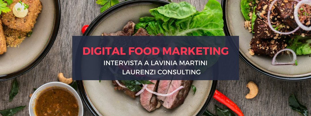 Digital Food Marketing: intervista a Lavinia Martini