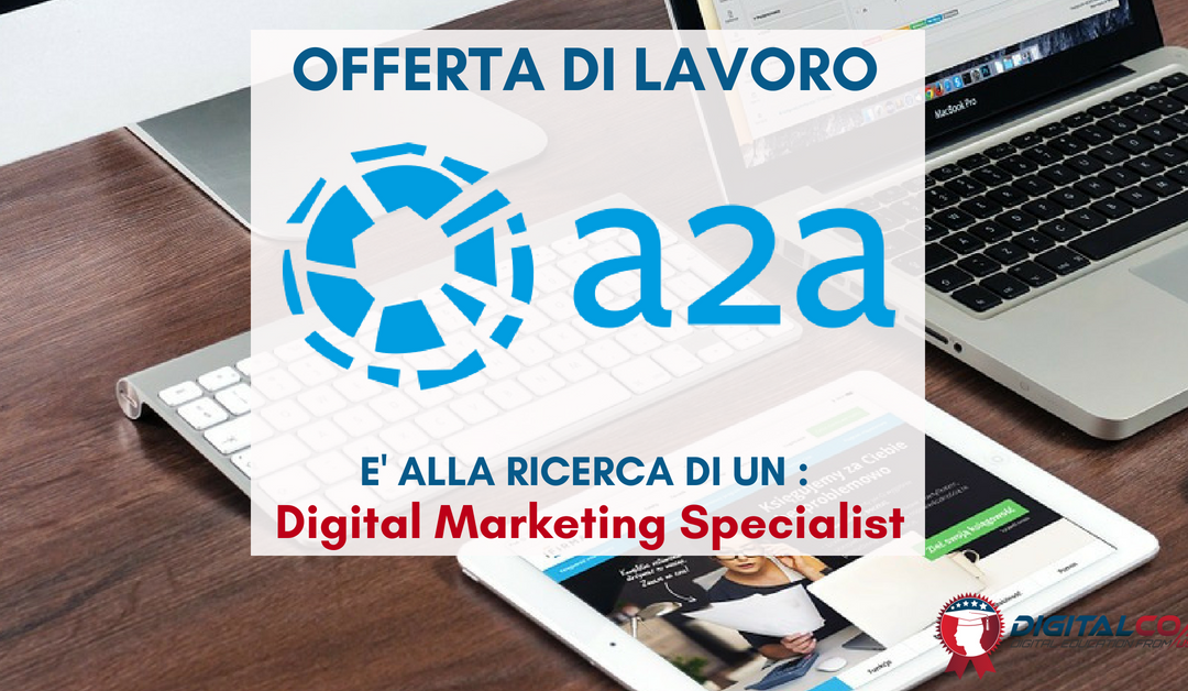 Digital Marketing Specialist – Milano – A2A