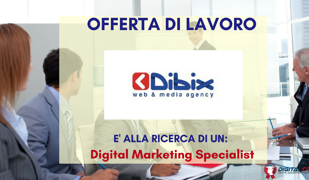 Digital Marketing Specialist – Pisa – Dibix