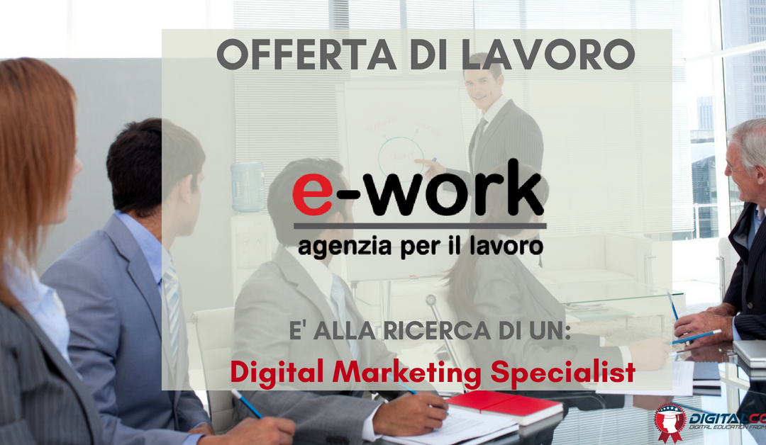 Digital Marketing Specialist – Milano – E-work