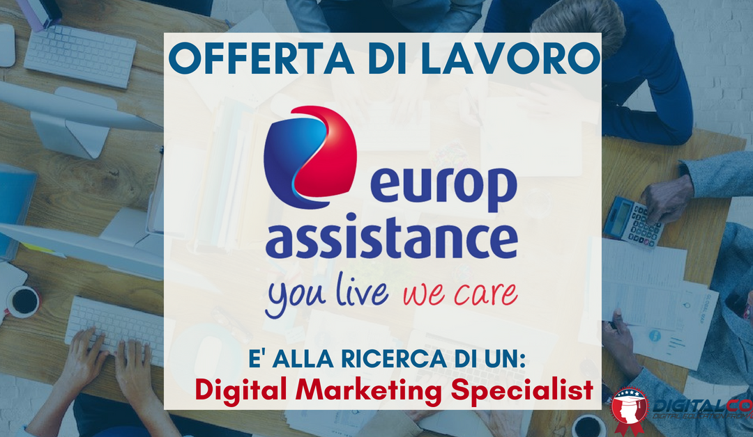 Digital Marketing Manager – Milano – Europ Assistance