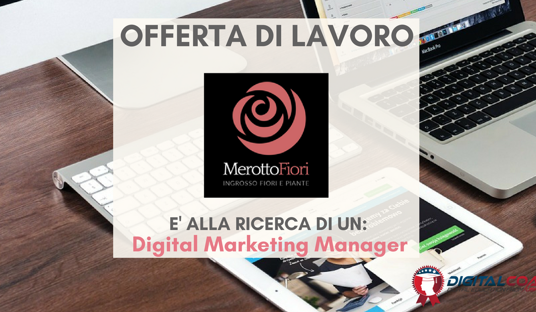 Digital Marketing Manager – Treviso – Merotto Fiori