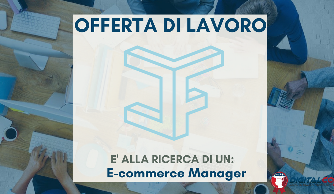 E-commerce Manager – Milano – Furnichannel