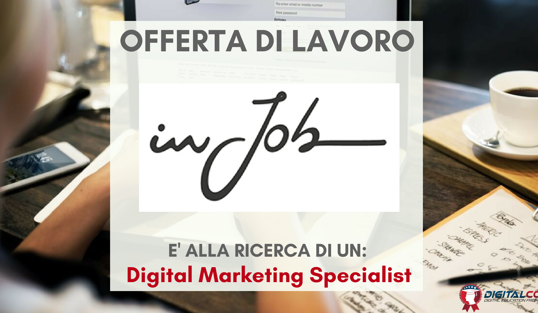 Digital Marketing Specialist – Modena – In Job