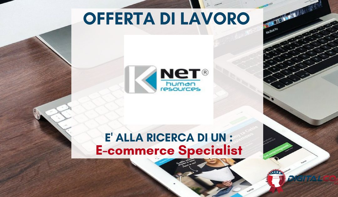 E-commerce Manager – Rimini – Knet Human Resources