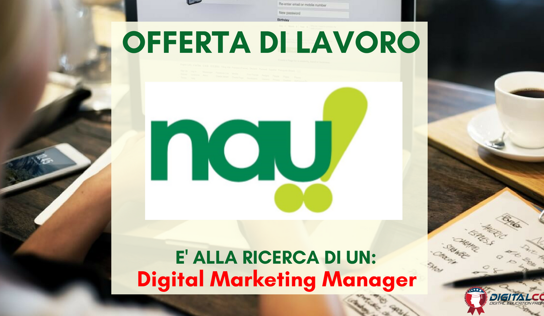 Digital Marketing Manager – Varese – Nau!