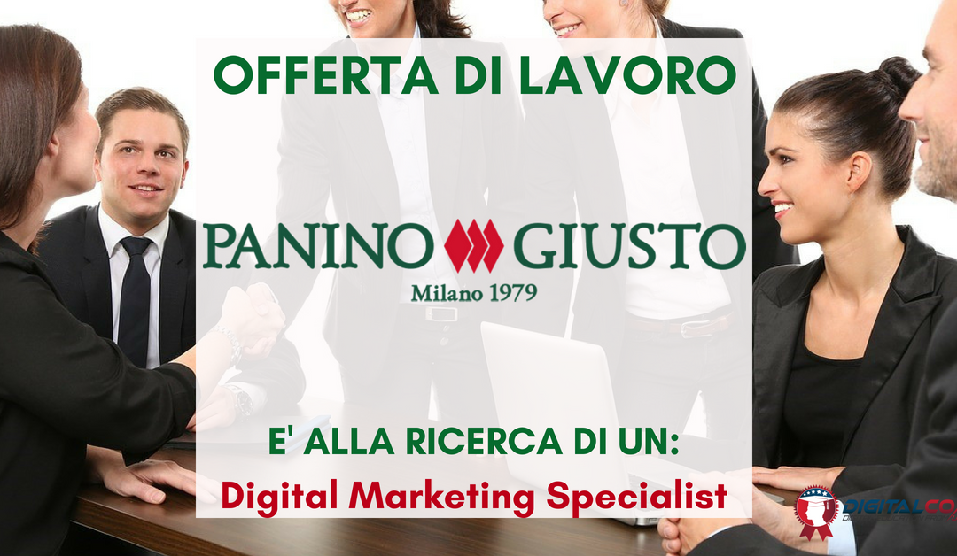 Digital Marketing Specialist – Milano – Panino Giusto
