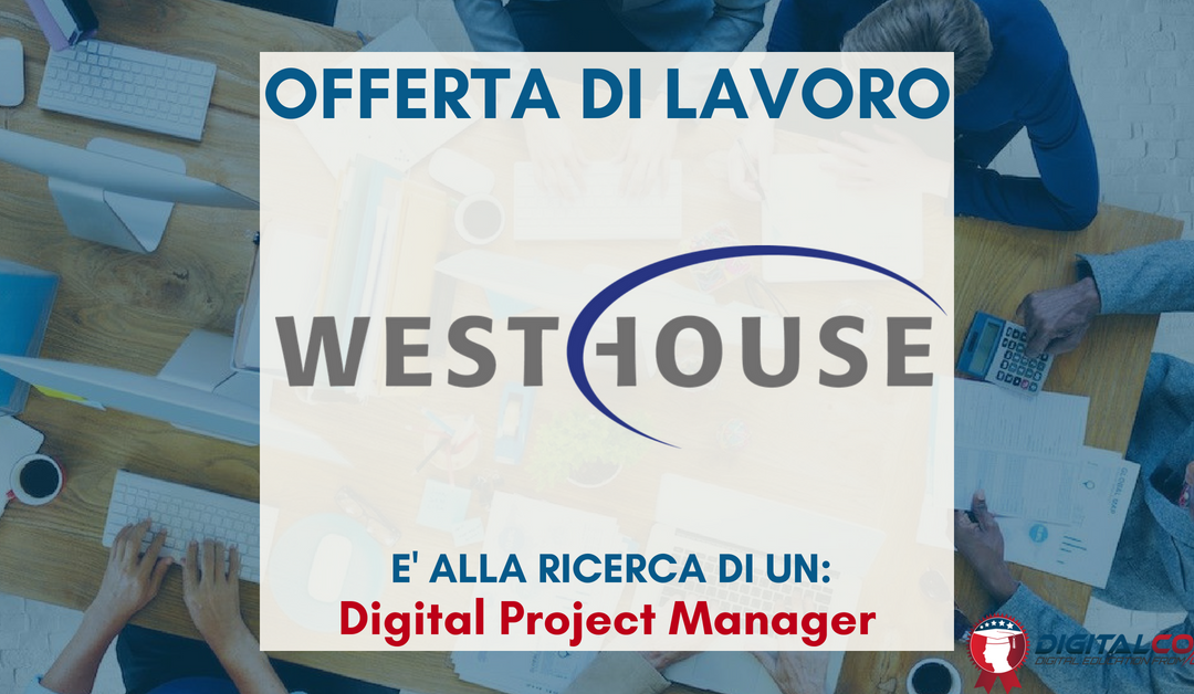 Digital Project Manager – Milano – Westhouse