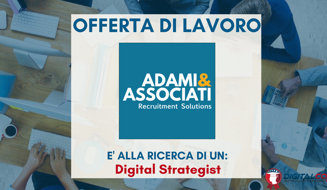Digital Strategist – Udine – Adami & Associati