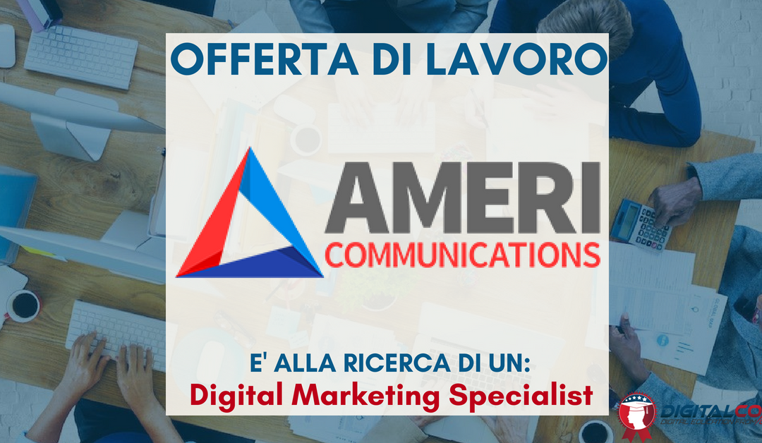 Digital Marketing Specialist – Genova – Ameri Communications