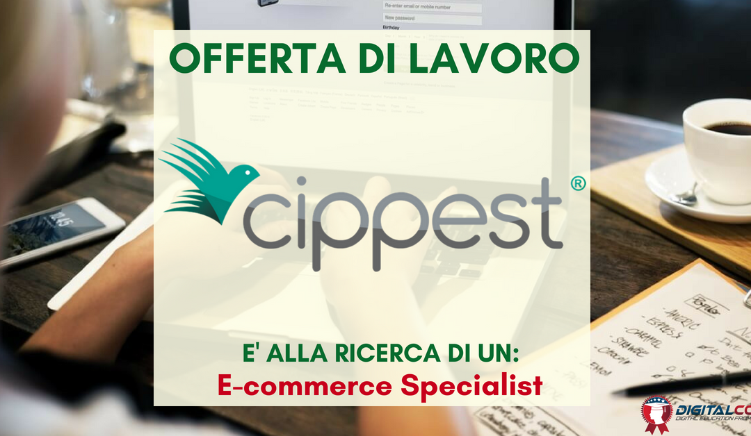 E-commerce Specialist – Salerno – Cippest