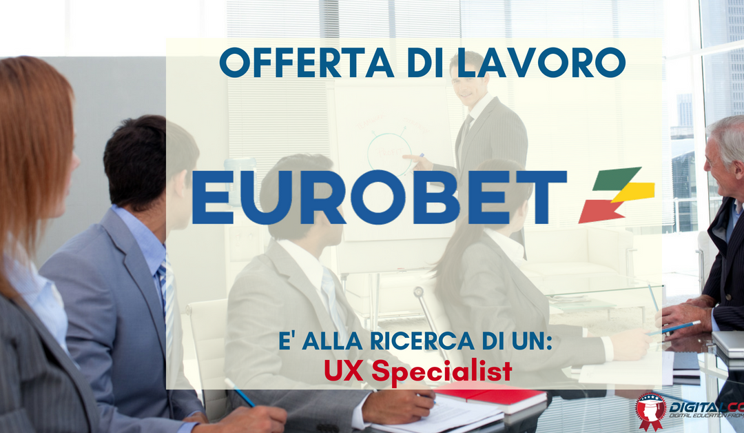 User Experience Specialist – Roma – Eurobet