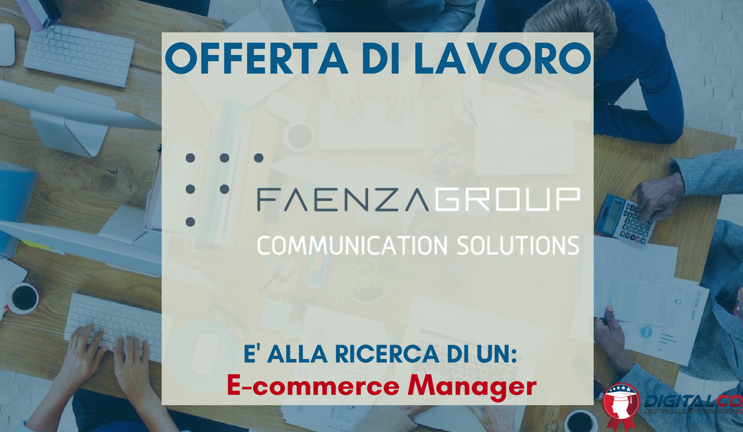 E-commerce Manager – Ravenna – Faenza Group