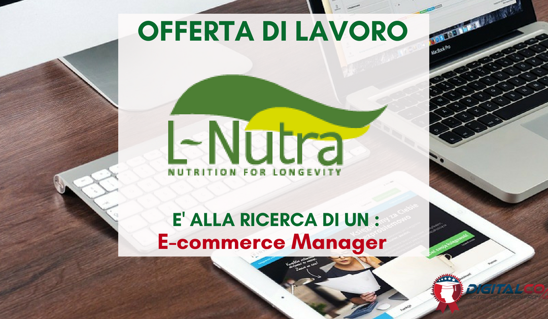 E-commerce Manager – Milano – L-Nutra