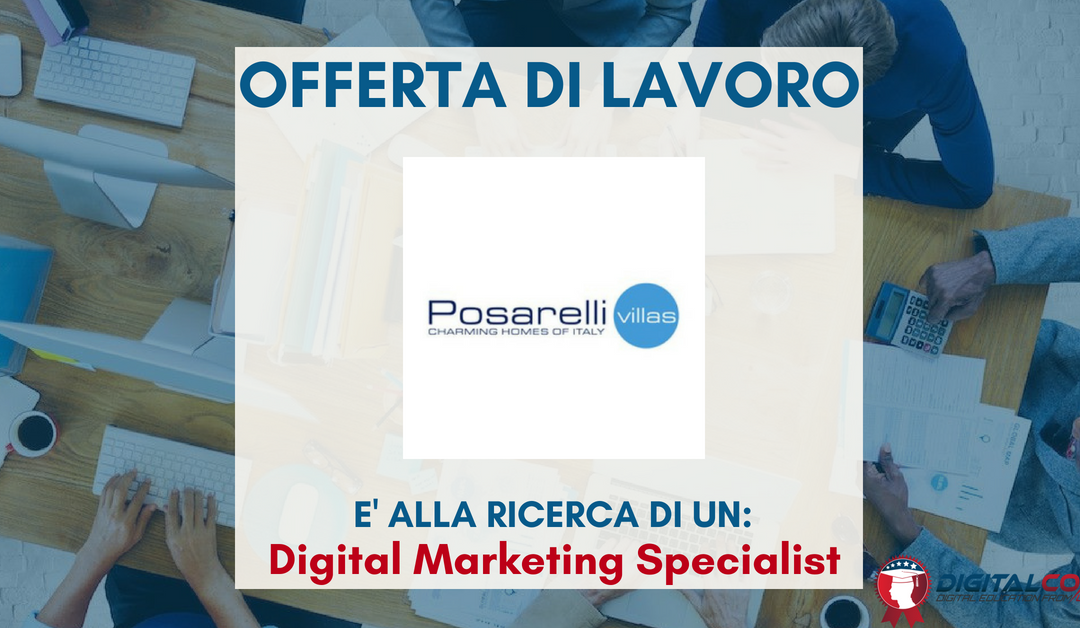 Digital Marketing Specialist – Prato – Posarelli Villas