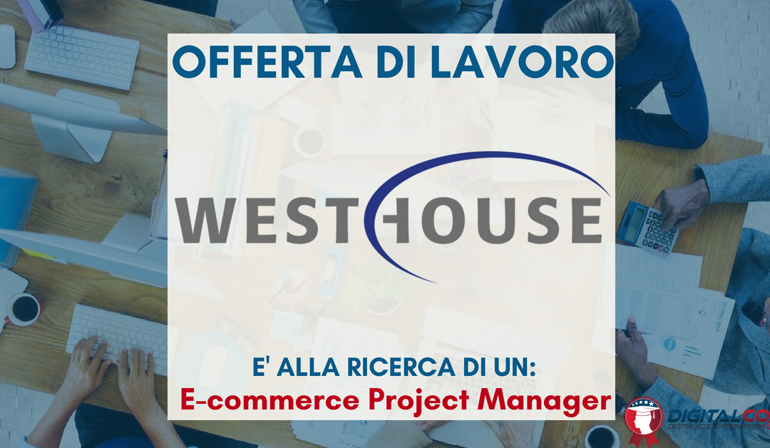 E-commerce Manager – Milano – Westhouse