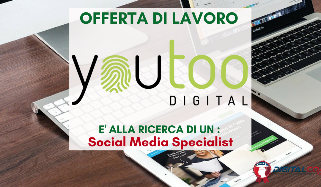 Social Media Specialist – Milano – Youtoo Digital
