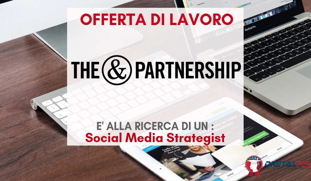 Social Media Strategist – Roma – The&Partnership