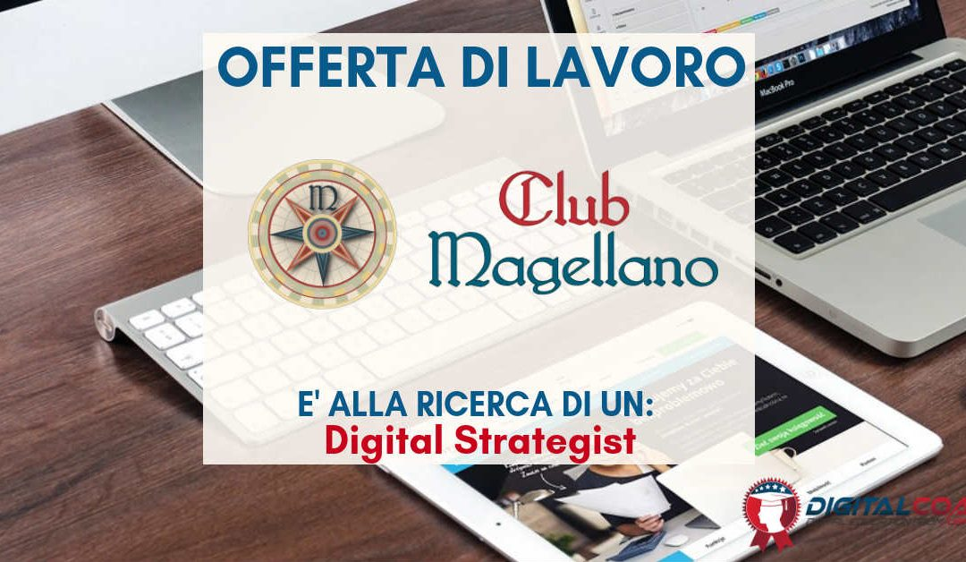 Digital Strategist – Lodi – Club Magellano