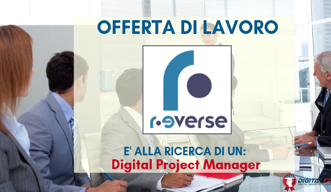 Digital Project Manager – Milano – R-everse