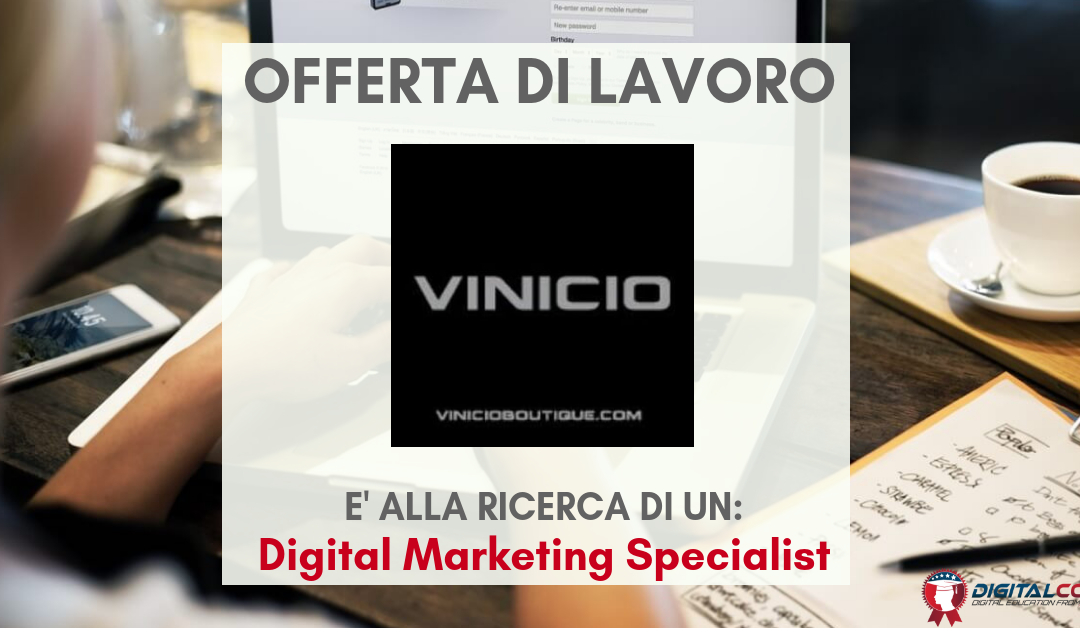 Digital Marketing Specialist – Milano – Vinicio
