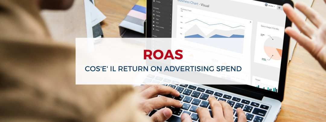 ROAS, cos'è Il Return On Advertising Spend