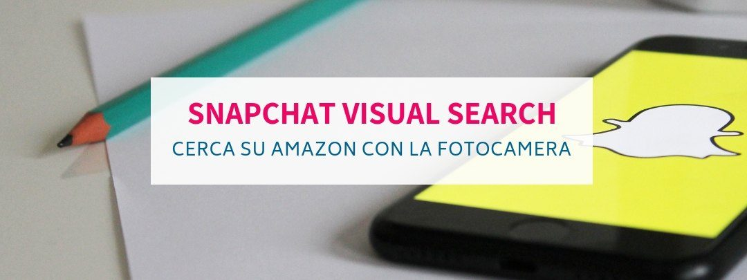 Snapchat visual search: Come fare una ricerca con foto