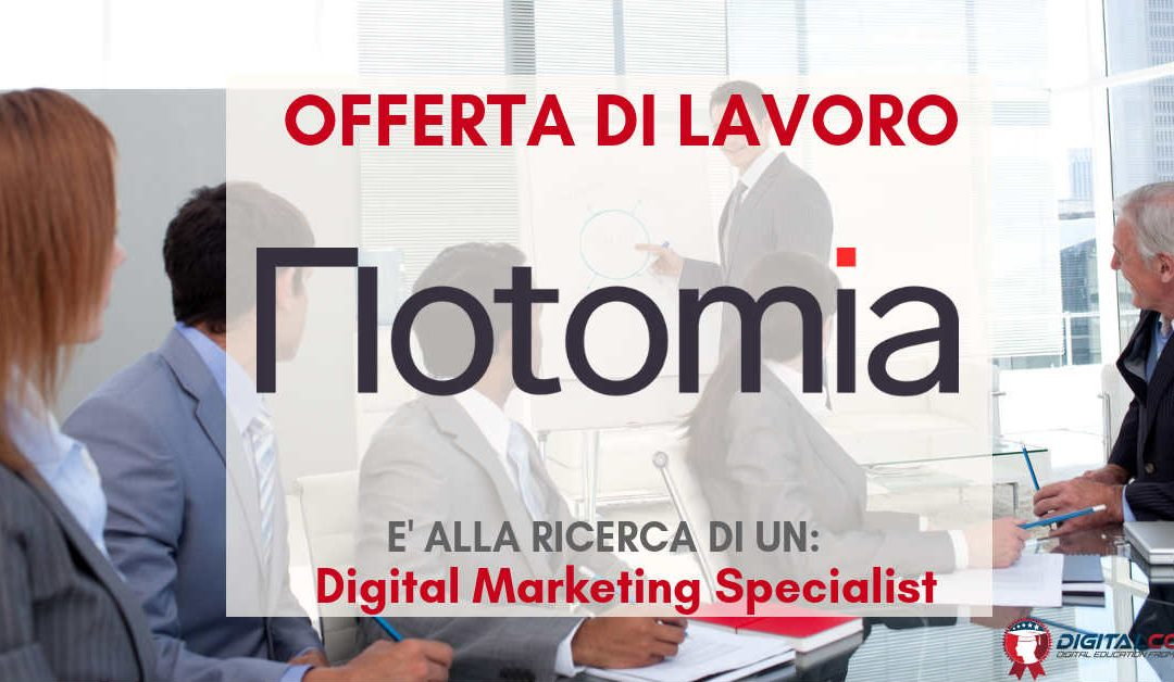 Digital Marketing Specialist – Milano – Notomia