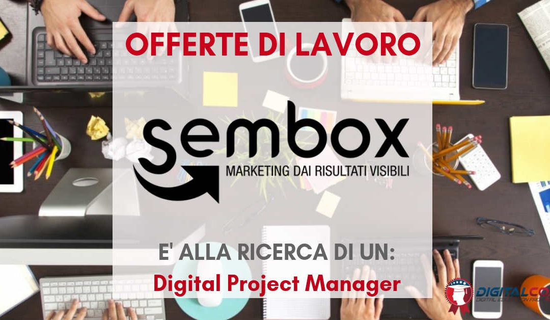 Digital Project Manager – Milano – SEMBOX
