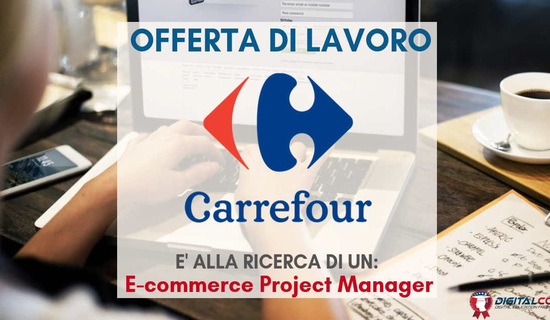 E-commerce Project Manager – Milano – Carrefour