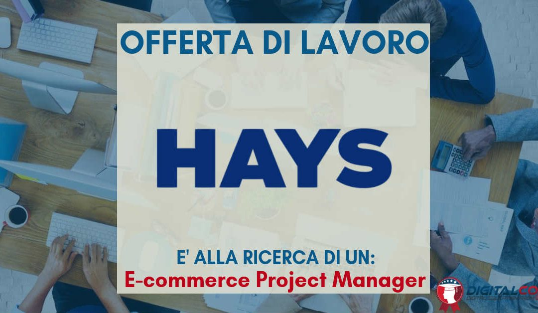E-commerce Project Manager – Milano – Hays