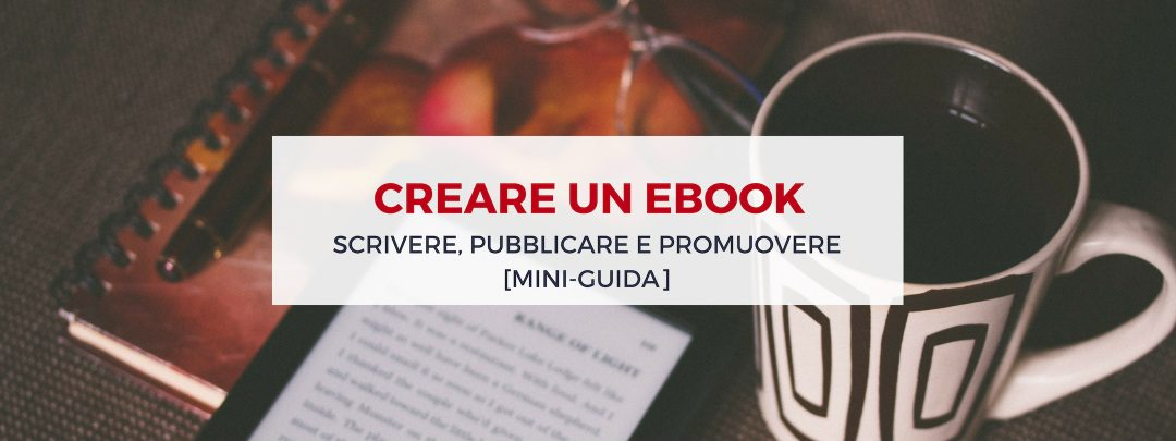 "Come creare un ebook, la nuova era del ""libro digitale"""