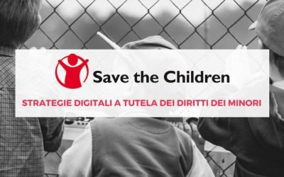 SAVE THE CHILDREN: la tutela dei minori passa anche attraverso la digital strategy
