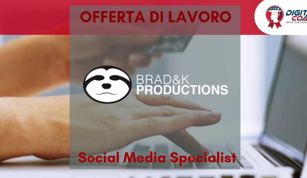 Social Media Specialist – Roma – Brad&k Productions