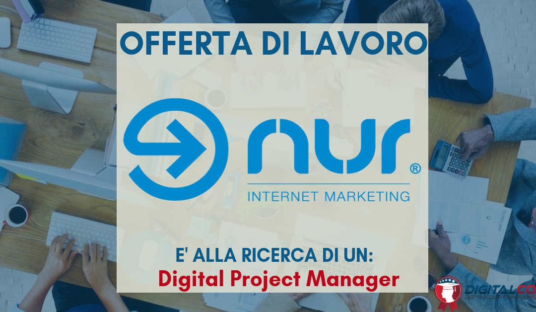 Digital Project Manager – Mantova – NUR