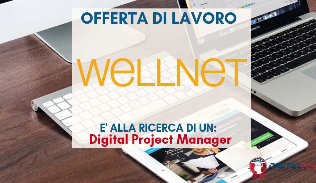 Digital Project Manager – Milano – Wellnet