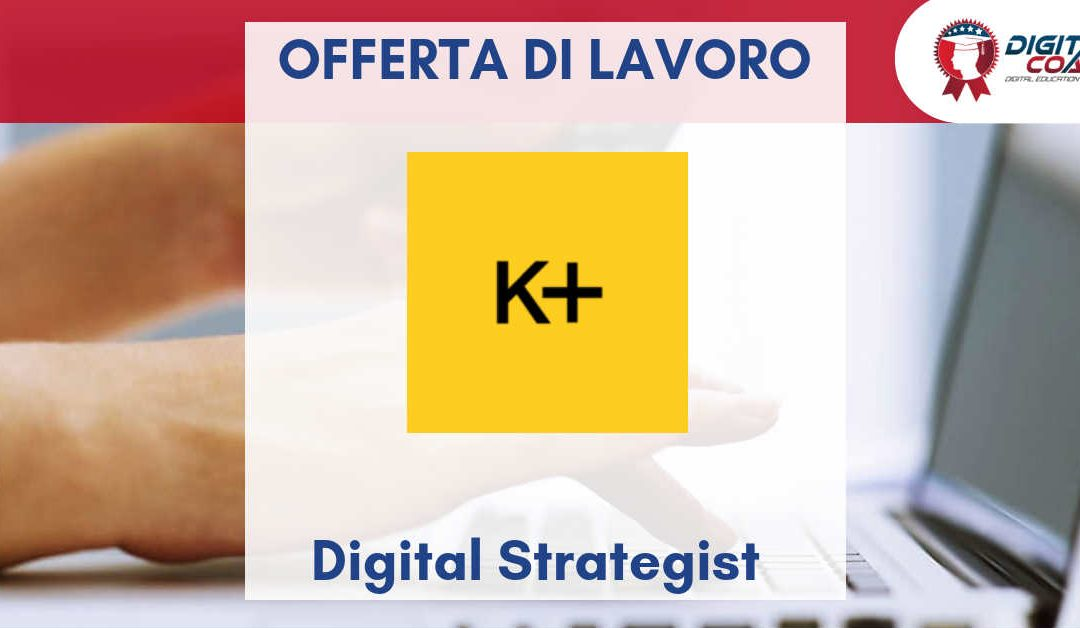 Digital Strategist – Milano – Kettydo+