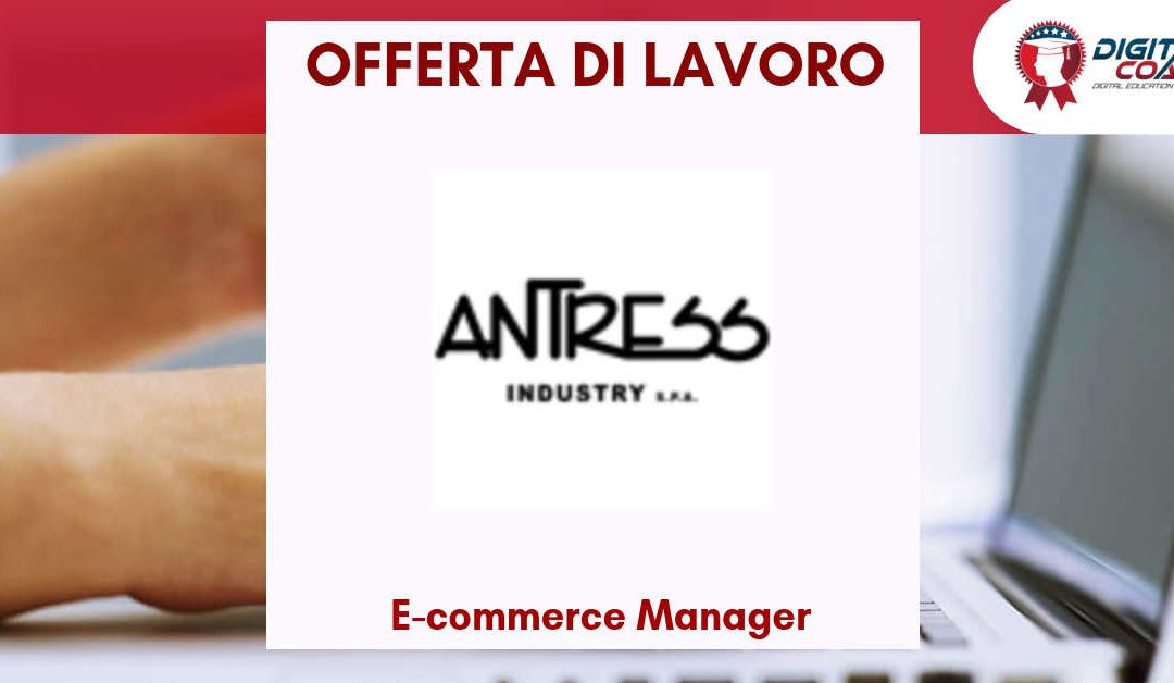 E-commerce Manager – Modena – Antress Industry