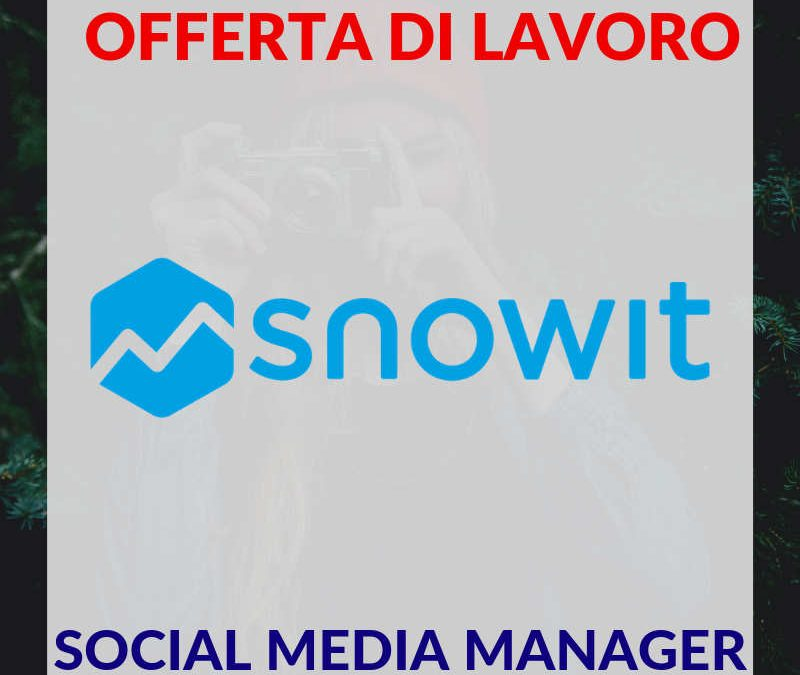Social Media Manager – Milano – Snowit
