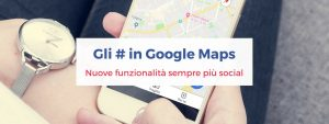 Hashtag in Google Maps jpg in evidenza