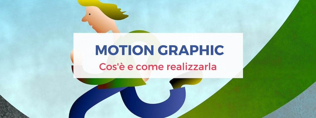 Motion graphic: cos'è e come realizzarla