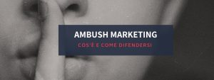 ambush marketing: cos'è e come difendersi