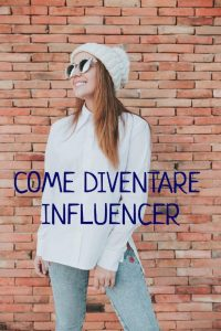 come-diventare-influencer